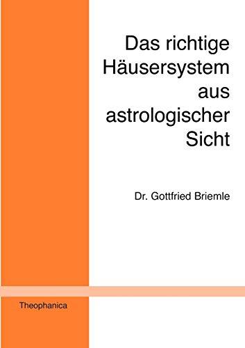 9783980256933: Das richtige Häusersystem aus astrologischer Sicht (German Edition)
