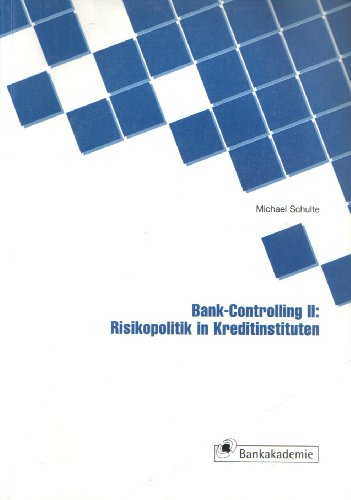 9783980258647: Bank-Controlling II: Risikopolitik in Kreditinstituten