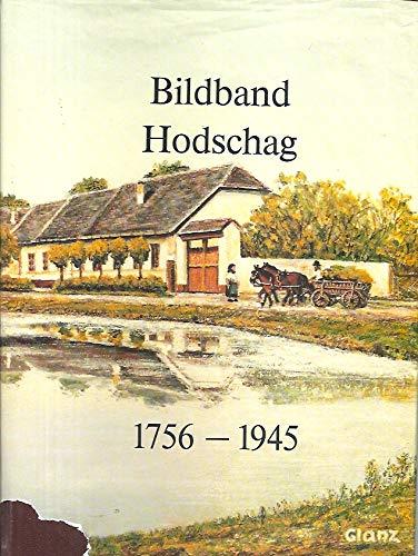9783980259101: Bildband Hodschag 1756-1945. Eine deutsche Markt- und Kreisgemeinde im Batscher Land