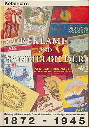9783980268035: Reklame- und Sammelbilder: Katalog mit Bewertung der Sammelalben und Liebigbilder aus der Zeit 1872-1945 (Livre en allemand)