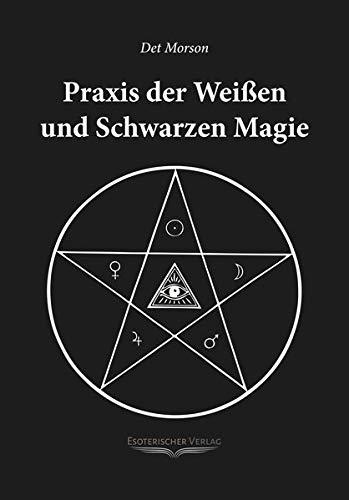 9783980270403: Praxis der weissen und schwarzen Magie