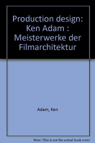 Production design: Ken Adam : Meisterwerke der: Ken Adam
