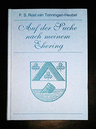 9783980280723: Auf der Suche nach meinem Ehering. Ein Stück unverfälschter Zeitgeschichte in Holland der Jahre 1900-1990