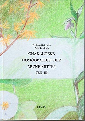 9783980283434: Charaktere hom�opathischer Arzneimittel: Teil 3