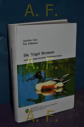 9783980287609: Die Vögel Bremens und der angrenzenden Flussniederungen