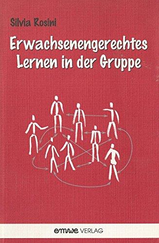 9783980295673: Erwachsenengerechtes Lernen in der Gruppe (Livre en allemand)
