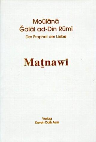 9783980299282: Matnawi Band 3: Der Prophet der Liebe. F�nftes und Sechstes Buch