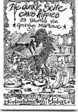 Die dunkle Seite eines Hippies: Grobilyn, Marlowe