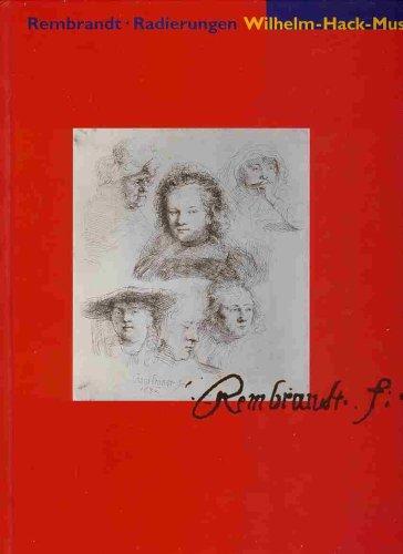 Rembrandt fecit 165 Rembrandt-Radierungen aus der Sammlung: Kornelia bearbeitet Baudis
