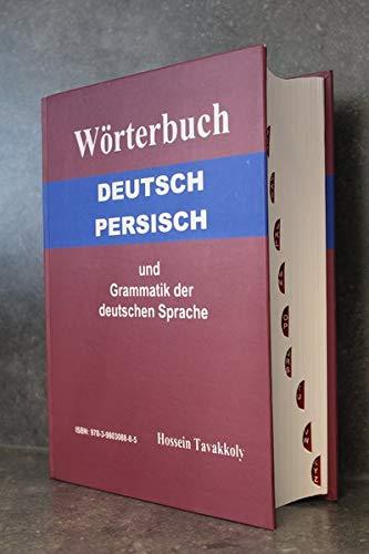 9783980308885: Tavakkoly, H: Wörterbuch Deutsch-Persisch und Grammatik der