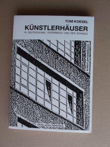 9783980313179: Künstlerhäuser: In Deutschland, Österreich und Schweiz