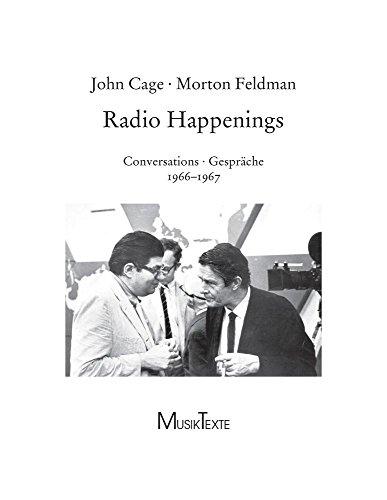 9783980315104: John Cage & Morton Feldman Radio Happenings: Conversations / Gesprache: Recorded at / Aufgenommen im WBAI New York City, July 1966 to January 1967