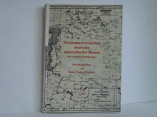 9783980327145: Decknamenverzeichnis deutscher unterirdischer Bauten, Ubootbunker, Olanlagen, chemischer Anlagen und WIFO-Anlagen des zweiten Weltkrieges (German Edition)