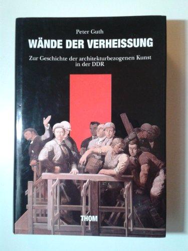 9783980334679: Wände der Verheissung: Zur Geschichte der architekturbezogenen Kunst in der DDR (German Edition)