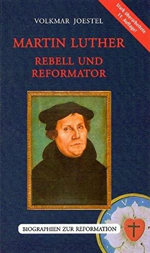 9783980335850: Martin Luther Rebell und Reformator; eine biographische Skizze. Gesamttitel: Biographien zur Reformation