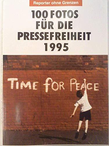 9783980372992: Fotos für die Pressefreiheit. Herausgegeben von Reporter ohne Grenzen: Hundert Fotos für die Pressefreiheit 1995: BD 2/1995