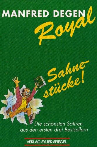 9783980373647: Sahnestücke: Die schönsten Satiren aus den ersten drei Bestsellern plus vier unveröffentlichre, superfreche BONUS-SATIREN