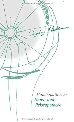Homöopathische Haus- und Reiseapotheke: Stadelmann, Ingeborg