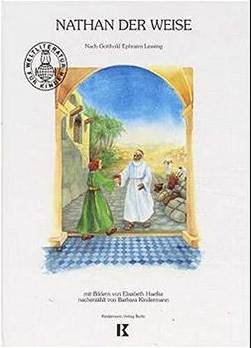 9783980377843: Nathan der Weise nach G. E. Lessing, neu erz�hlt von Barbara Kindermann.