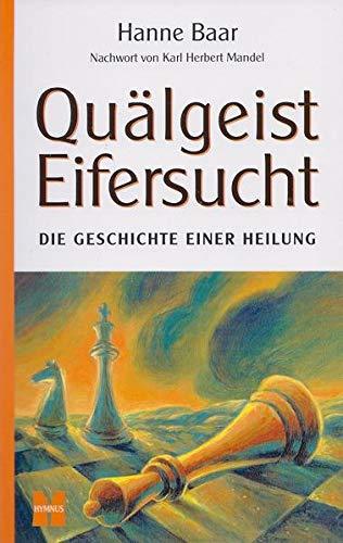 9783980380119: Quälgeist Eifersucht: Die Geschichte einer Heilung
