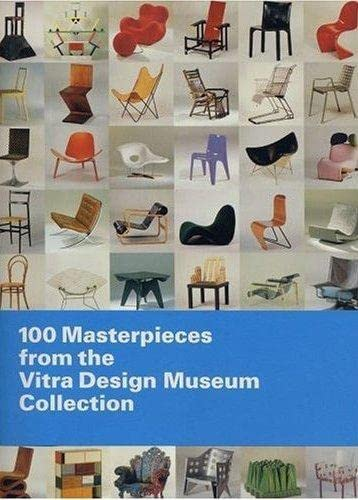 100 Masterpieces from the Vitra Design Museum: Kries, Mateo; Rohde,