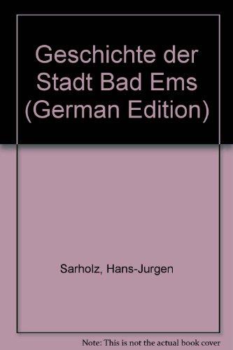 9783980410700: Geschichte der Stadt Bad Ems