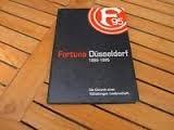 9783980428408: Fortuna Düsseldorf. Die Chronik einer 100jährigen Leidenschaft