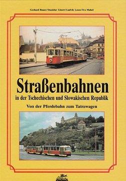 Strassenbahnen in der Tschechischen und Slowakischen Republik.: Gerhard Bauer, Stanislav