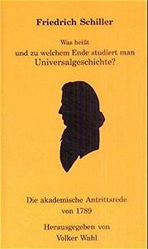 9783980459037: Was heisst und zu welchem Ende studiert man Universalgeschichte?: Die akademische Antrittsrede von 1789