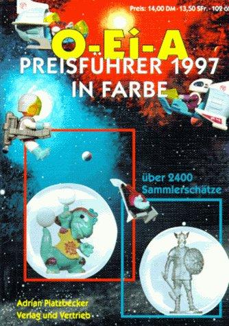 9783980459549: Überraschungsei-Preisführer O-Ei-A 97. Hartplastik-, Steck-, Metallfiguren, Puzzle, Dioramen, Autos, Spielzeug
