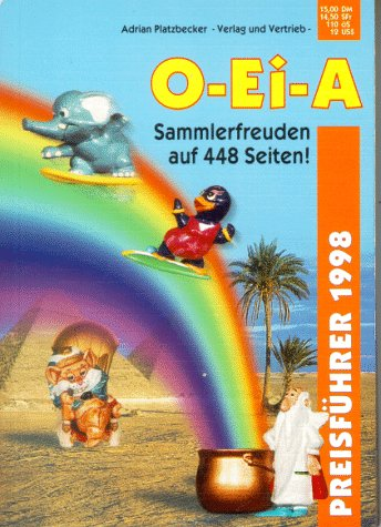 9783980459563: O- Ei- A Überraschungsei- Preisführer 1998