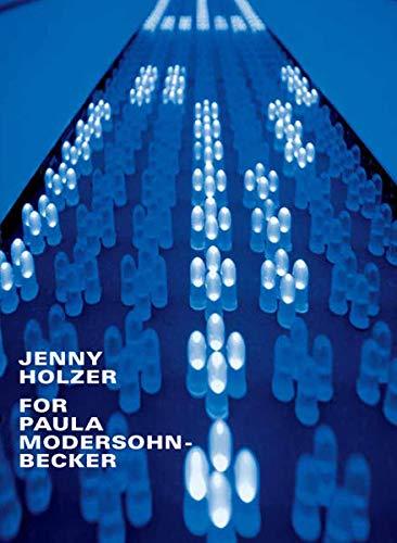 9783980467797: Jenny Holzer. For Paula Modersohn-Becker [anläßlich der Einweihung der gleichnamigen Installation]
