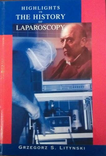 9783980474061: Highlights in the history of laparoscopy: The development of laparoscopic techniques-- a cumulative effort of internists, gynecologists, and surgeons