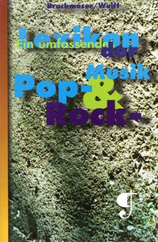 9783980481625: Lexikon der Pop- & Rock-Musik. Ein umfassendes Lexikon der Pop- & Rock-Musik. Basis-Informationen in über 2000 Schubladen (Livre en allemand)