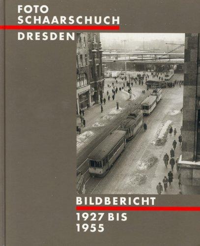 9783980482363: Foto Schaarschuch Dresden. Bildbericht 1927-1955