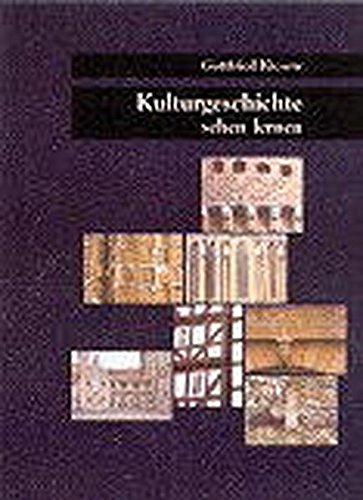 Kulturgeschichte sehen lernen. - Kiesow, Gottfried
