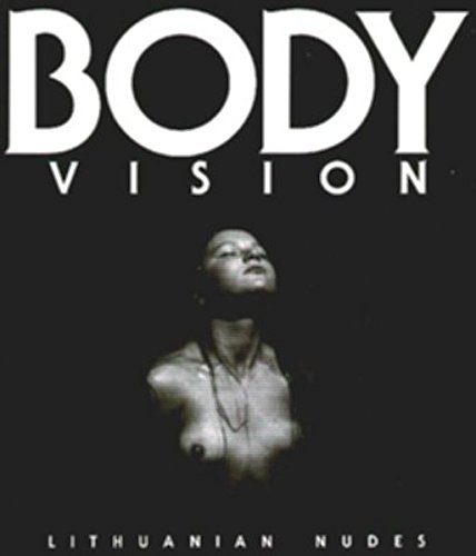 Body vision. Lithuanian nudes.: Lack, Graham [Übers.].