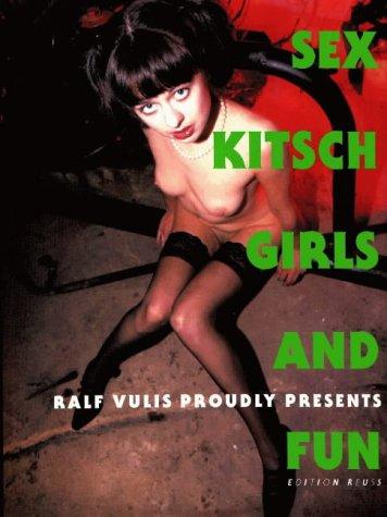 Sex Kitsch Girls and Fun: Vulis, Ralf
