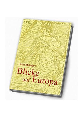9783980505659: BLICKE AUF EUROPA.: Europa. Seine Wurzeln, sein Stamm, seine Äste, seine Krone.