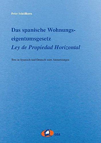 9783980525251: Das spanische Wohnungseigentumsgesetz: Immobilien im Ausland. Text in Spanisch und Deutsch samt Anmerkungen