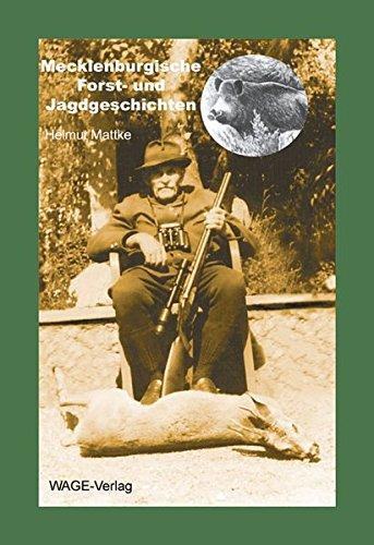 9783980527347: Mattke, H: Mecklenburgische Forst- und Jagdgeschichten