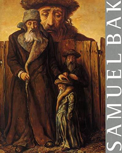 Samuel Bak, a retrospective journey: Paintings 1946-1997: Samuel Bak; Eva Atlan; Lawrence Langer
