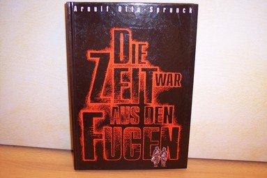 Die Zeit war aus den Fugen : Arnulf, Otto Sprunck: