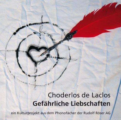 Gefährliche Liebschaften: Choderlos de Laclos, Pierre