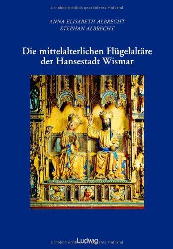 9783980548021: Die mittelalterlichen Fl�gelalt�re der Hansestadt Wismar