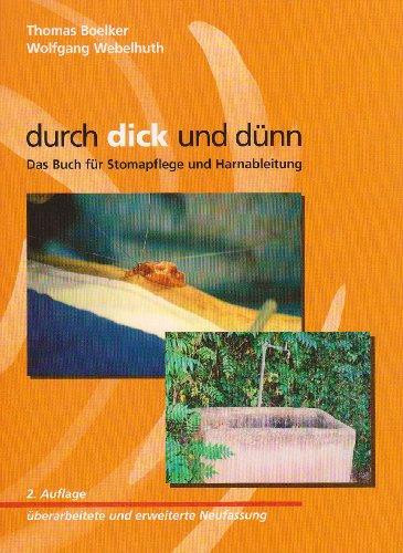 9783980549325: Durch dick und dünn: Das Buch für Stomapflege und Harnableitung by Raulf, Fra...