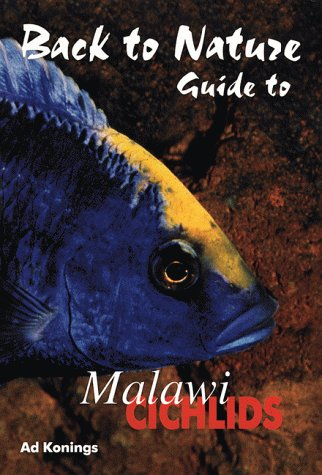 9783980560535: Guide to Malawi Cichlids (Back to Nature)