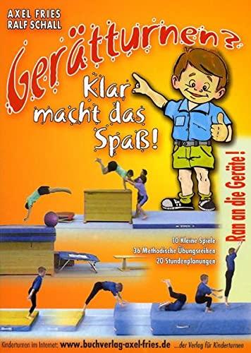 9783980560733: Gerätturnen? - klar macht das Spass!: Turnen in Schule und Verein für 8- bis 16jährige (Livre en allemand)