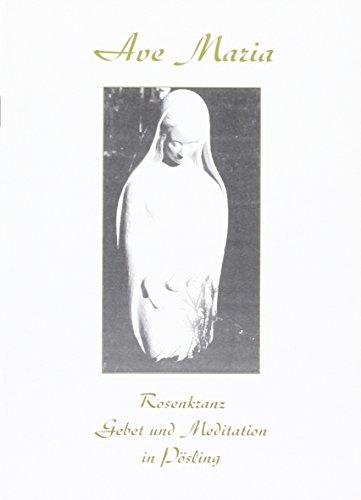 9783980565066: Ave-Maria: Rosenkranz, Gebet und Meditation in Pösling