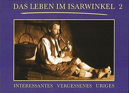 9783980566568: Das Leben im Isarwinkel 2: Interessantes, Vergessenes, Uriges